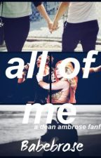 All Of Me dean ambrose \\ wwe d.a by babebrose