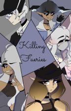 Killing Faeries by SouffleInACan