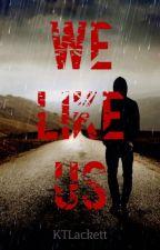 We Like Us by KTLackett