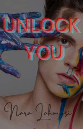 Unlock You by naralahmusi