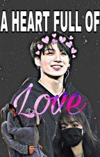 A HEART FULL OF LOVE//JUNGKOOK FF by lovestorycrush
