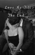 Love Me Till The End  (On-Going) by klowee_