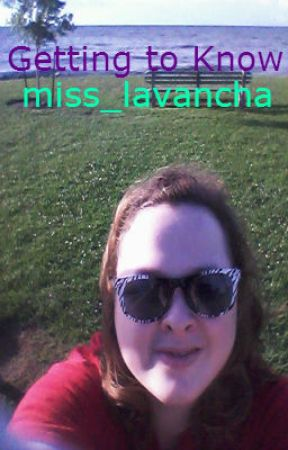 Getting To Know miss_lavancha by miss_lavancha