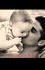 The Players Baby by jessicaahermosillo