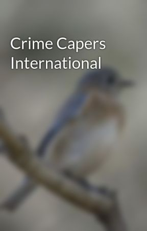 Crime Capers Internaional by ThomasWalborn
