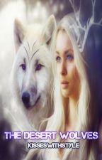 The Desert Wolves (Teen Wolf Fan Fiction) #Wattys2015 #feels by KisseswithStyle
