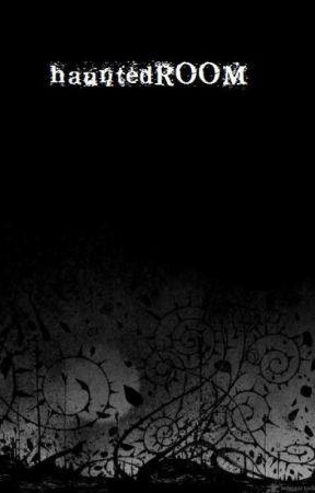 hauntedROOM by theWriterMAB