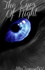 The Eyes Of Night by MrsTennant973