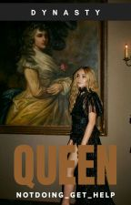 QUEEN   «   DYNASTY   » by notdoing_get_help