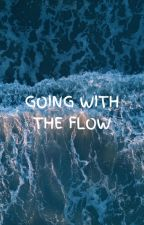 GOING WITH THE FLOW by chloebelle_13