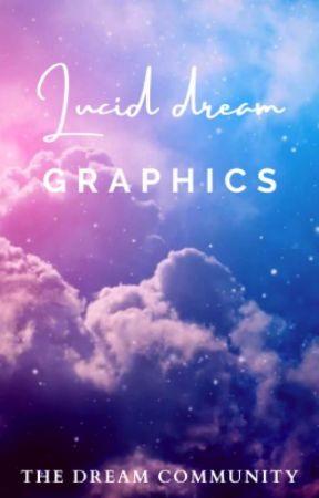 Lucid Dream Graphics by TheDreamCommunity