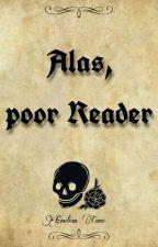 Alas, poor Reader by emiliancane