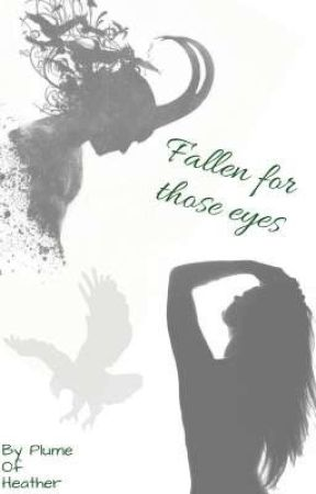 Fallen for those eyes  by HeatherNight