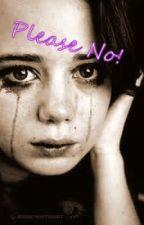 Please No! by DestinyMayHoskins