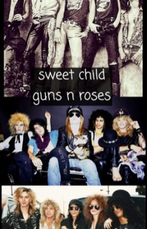 sweet child || guns n roses fanfic by appetiteforduff_