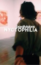 nyctophilia // (completed) by boydivisions