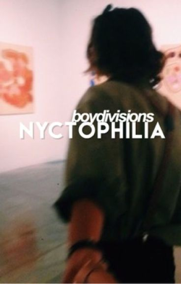 nyctophilia // (completed)