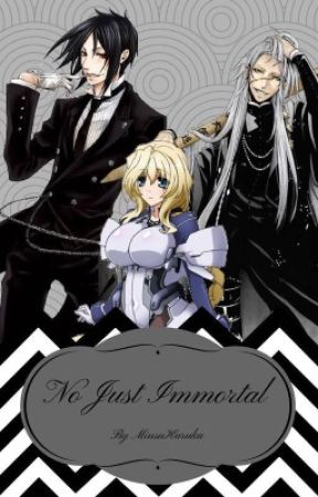 No Just Immortal (Black Butler Fanfiction) - Jack the Ripper