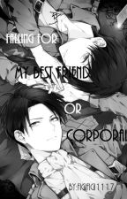 Falling For My Best friend Or My Corporal (Eren x Reader x Levi) by aish_iteru