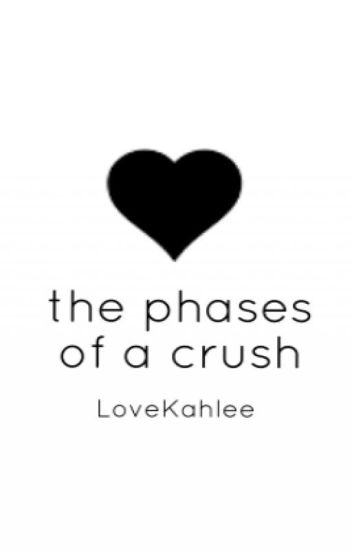 the phases of a crush