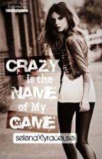 Crazy is the Name of My Game by whimwriter