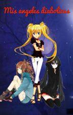 Mis angeles diabolicas- #book 1 [En Edicion] by nekolina