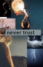 Never trust  by Iremgamzekaradagg