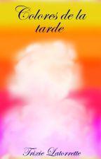 Colores de la tarde [Concurso Literario Elementales] by Trixie_Latorrette