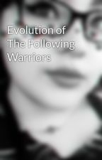 Evolution of The Following Warriors by Naila_Jimenez_71