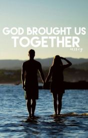 God brought us together by mercywriter