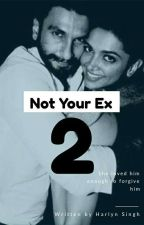 Not Your Ex 2 by emo_pool