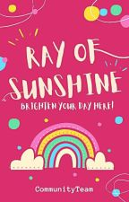 Ray Of Sunshine: Brighten Your Day Here! by CommunityTeam