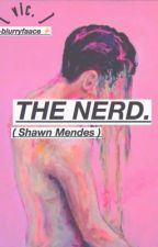 The Nerd (Shawn Mendes y tu) by blurryfaace