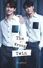 The Wrong Twin | Brightwin (COMPLETED) by nongmeyn