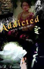 Addicted by Debs_S_Bhatt