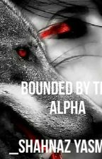 Bounded By Alpha by Shahnazyasmeen