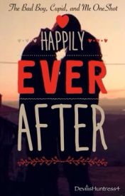 Happily Ever After (The Bad Boy  Cupid  and Me OneShot) by DevilisHuntress4