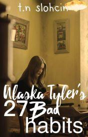 Alaska Tyler's 27 Bad Habits by understandingly