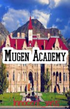 MUGEN ACADEMY♚[ON GOING] by Innocent_Virus