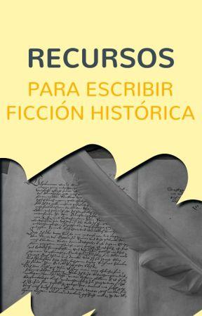 Recursos para escribir Ficción Histórica by FiccionHistorica