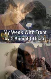 My Week With Trent by AnnieElizabethx