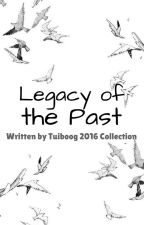Legacy Of the Past {Sequel to Two of a kind} by tuiboog