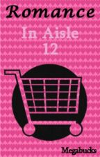 Romance In Aisle 12 (lesbian) by Megabucks
