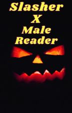 Slashers x male reader by Grimy_reapy