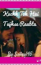 RoshAn Ff: Kuchh Toh Hai Tujhse Raabta by salley145