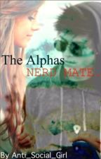 The Alphas Nerd Mate by Taylor__Murray