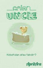 Calon Uncle by AprilAra