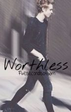 Worthless. by FivesecondsofBAM