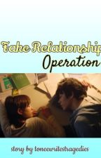 Fake-Relationship Operation by toneewritestragedies