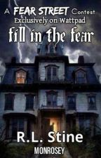 The R.L. Stine Fill in the Fear Contest by Monrosey